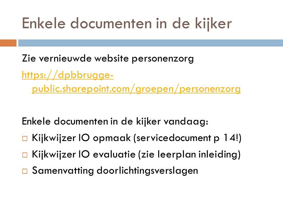 Enkele documenten in de kijker Zie vernieuwde website personenzorg https://dpbbrugge- public.sharepoint.com/groepen/personenzorg Enkele documenten in