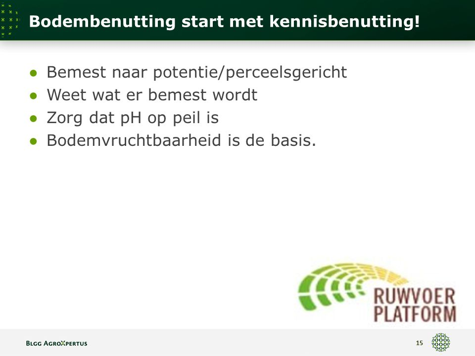 Bodembenutting start met kennisbenutting.
