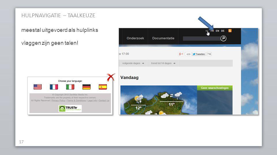 HULPNAVIGATIE – TAALKEUZE 17 meestal uitgevoerd als hulplinks vlaggen zijn geen talen!