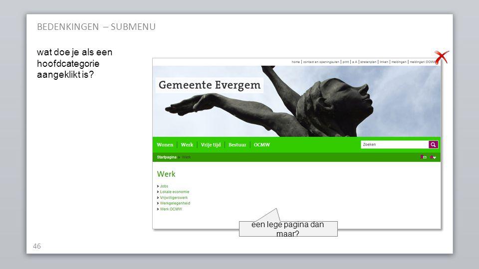 BEDENKINGEN – SUBMENU 46 wat doe je als een hoofdcategorie aangeklikt is een lege pagina dan maar