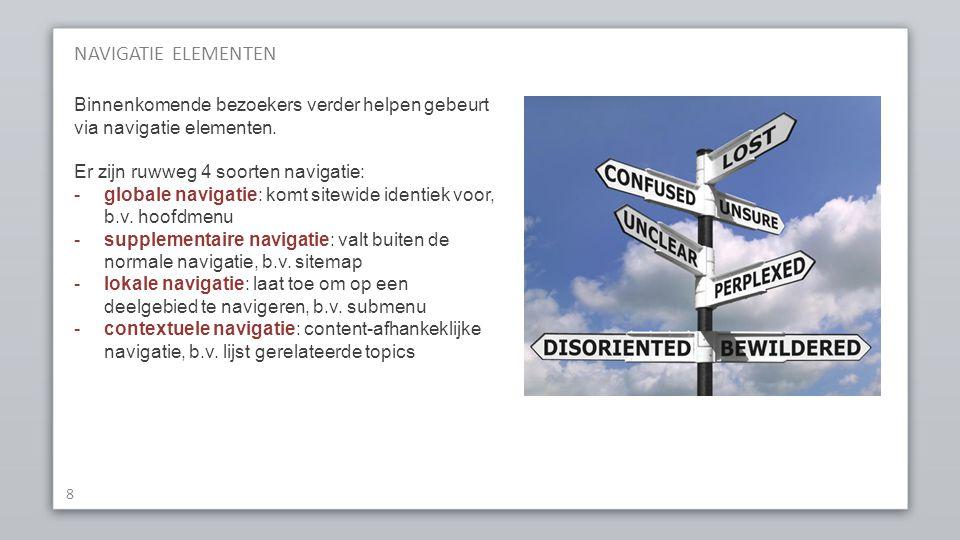 LOKALE NAVIGATIE – SUBMENU 19 submenu blijft vast zolang men binnen de hoofdcategorie navigeert kan horizontaal uitgevoerd worden onder het hoofdmenu, of als verticaal menu links komt minder en minder voor