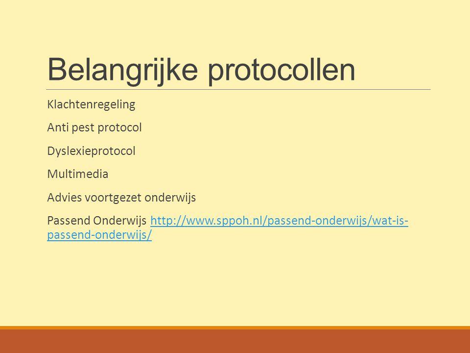 Belangrijke protocollen Klachtenregeling Anti pest protocol Dyslexieprotocol Multimedia Advies voortgezet onderwijs Passend Onderwijs http://www.sppoh