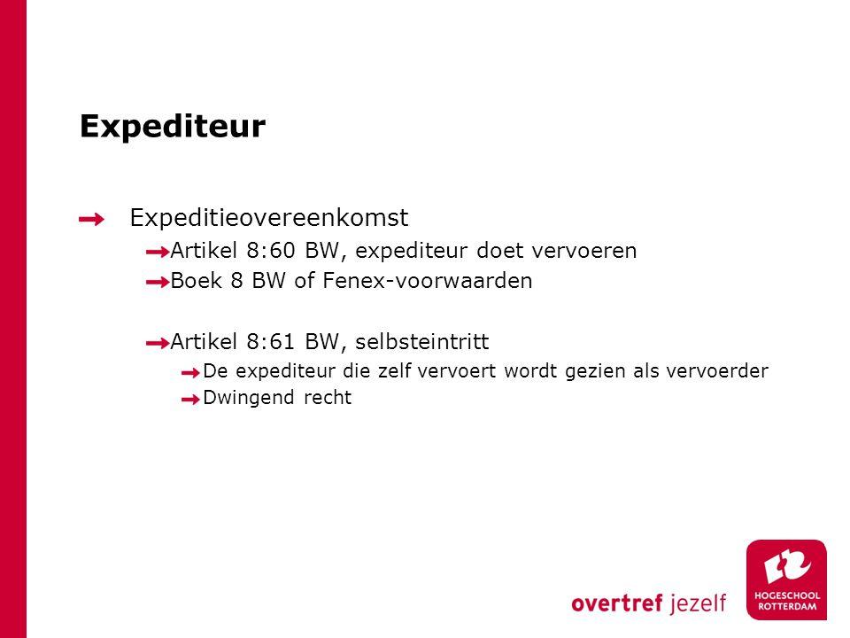 Expediteur Expeditieovereenkomst Artikel 8:60 BW, expediteur doet vervoeren Boek 8 BW of Fenex-voorwaarden Artikel 8:61 BW, selbsteintritt De expedite