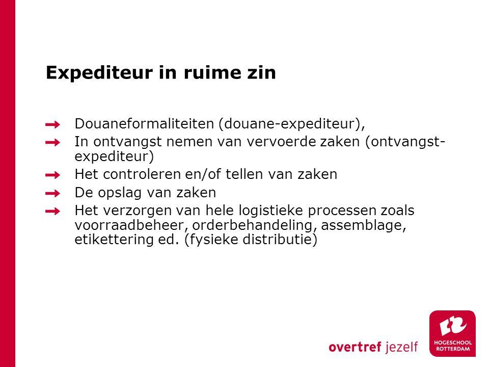 Expediteur in ruime zin Douaneformaliteiten (douane-expediteur), In ontvangst nemen van vervoerde zaken (ontvangst- expediteur) Het controleren en/of