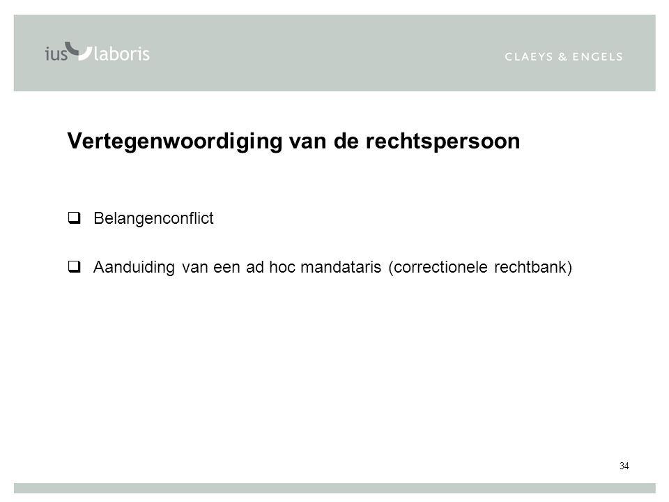 34 Vertegenwoordiging van de rechtspersoon  Belangenconflict  Aanduiding van een ad hoc mandataris (correctionele rechtbank)