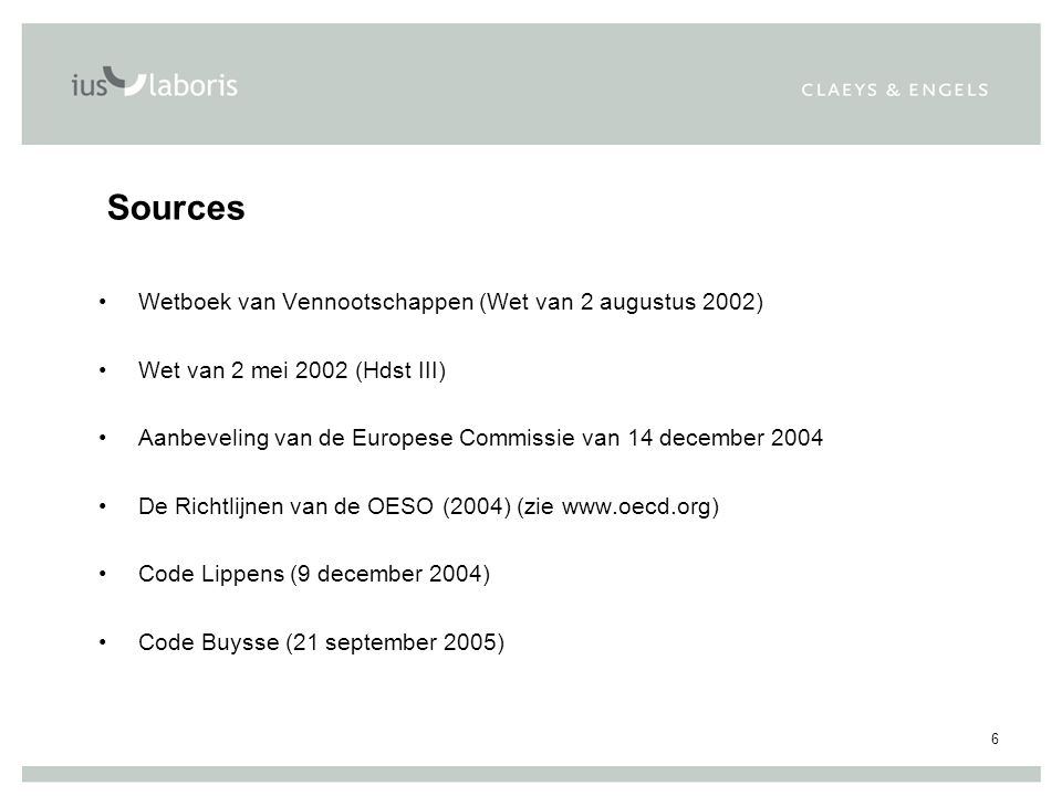7 Toepassingsgebied Beursgenoteerde ondernemingen Andere grote ondernemingen Stichting?