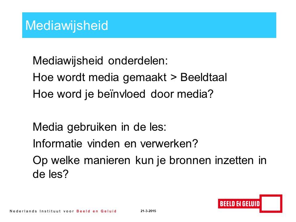 Mediawijsheid 21-3-2015 Mediawijsheid onderdelen: Hoe wordt media gemaakt > Beeldtaal Hoe word je beïnvloed door media.