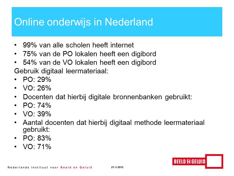 Online onderwijs in Nederland 99% van alle scholen heeft internet 75% van de PO lokalen heeft een digibord 54% van de VO lokalen heeft een digibord Gebruik digitaal leermateriaal: PO: 29% VO: 26% Docenten dat hierbij digitale bronnenbanken gebruikt: PO: 74% VO: 39% Aantal docenten dat hierbij digitaal methode leermateriaal gebruikt: PO: 83% VO: 71% 21-3-2015