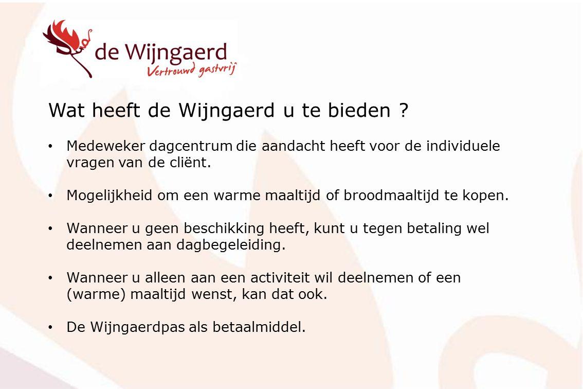Wat heeft de Wijngaerd u te bieden ? Medeweker dagcentrum die aandacht heeft voor de individuele vragen van de cliënt. Mogelijkheid om een warme maalt