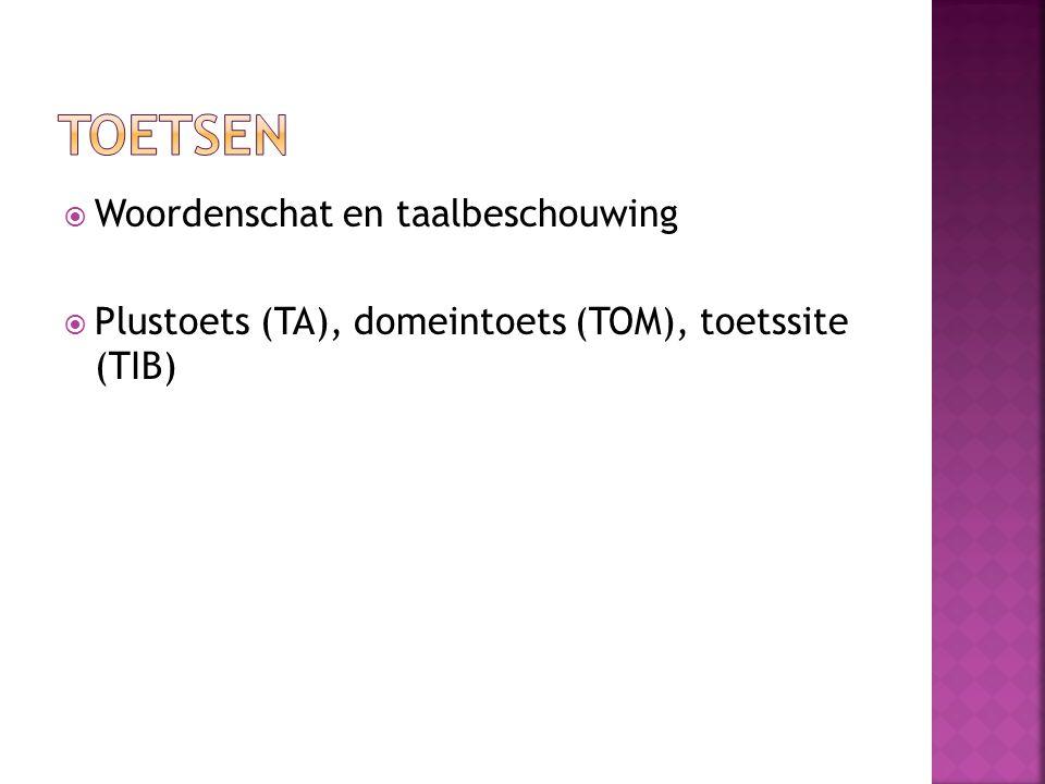  Woordenschat en taalbeschouwing  Plustoets (TA), domeintoets (TOM), toetssite (TIB)