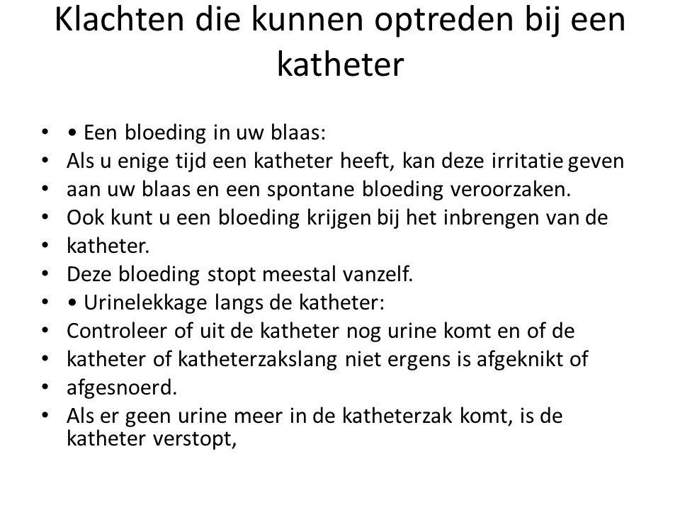 Klachten die kunnen optreden bij een katheter Een bloeding in uw blaas: Als u enige tijd een katheter heeft, kan deze irritatie geven aan uw blaas en