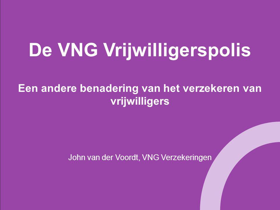 De VNG Vrijwilligersverzekering Aanleiding Wet maatschappelijke ondersteuning Vrijwilligers onmisbaar in samenleving Vrijwilligerswerk is niet zonder risico Risico's niet altijd goed afgedekt