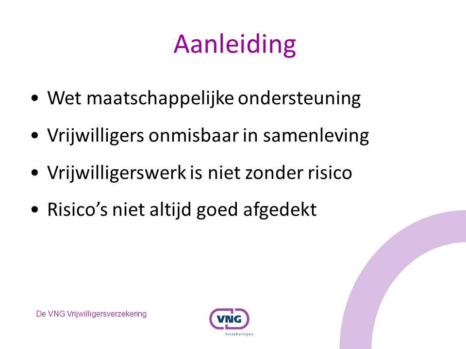 De VNG Vrijwilligersverzekering Aansprakelijkheidsverzekering voor Rechtspersonen In relatie tot aansprakelijkheid m.b.t.