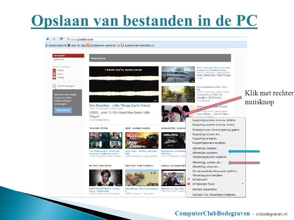ComputerClubBodegraven - ccbodegraven.nl Opslaan van bestanden in de PC Klik met rechter muisknop