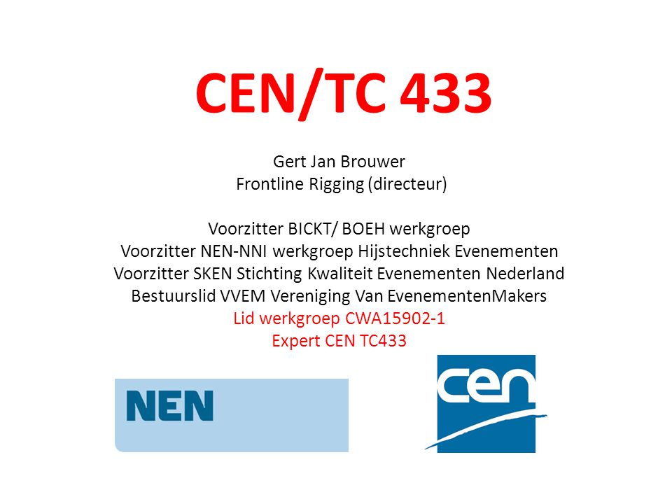 Onstaan uit werkgroep CWA15902 (2008) CWA heeft geen wettelijke status, is een Europese Praktijkrichtlijn CWA15902/1 Lifting and Load-bearing Equipment for Stages and other Production Areas Part 1: General requirements (excluding aluminium and steel trusses and towers) CWA15902/2 Lifting and Load-bearing Equipment for Stages and other Production Areas Part 2: Specifications for design, manufacture and for use of aluminium and steel trusses and towers