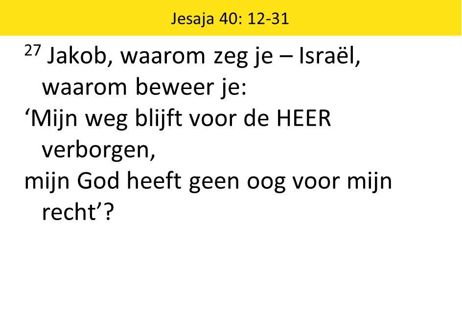 Jesaja 40: 12-31 28 Weet je het niet.Heb je het niet gehoord.