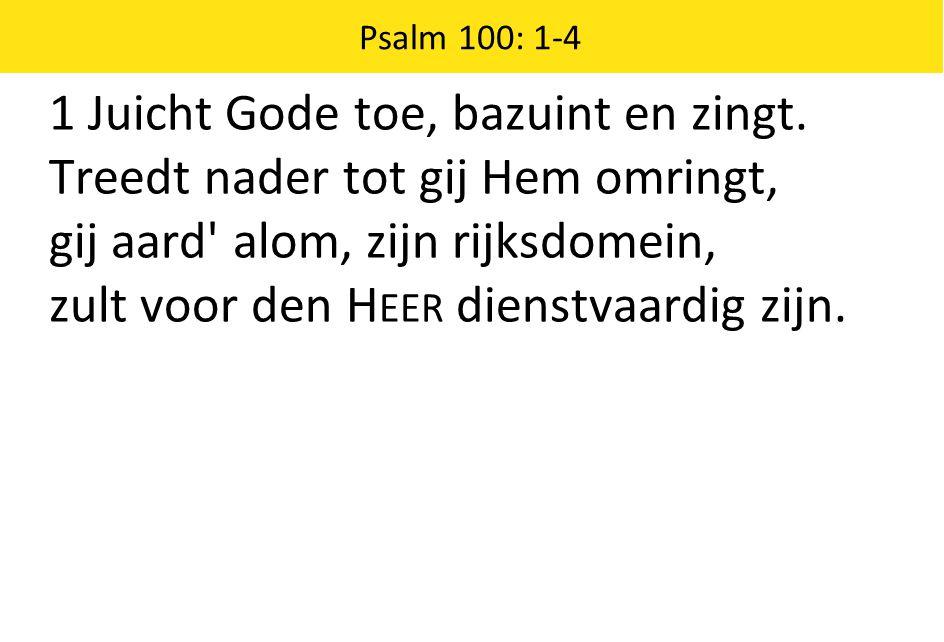 2 Roept uit met blijdschap: God is Hij.