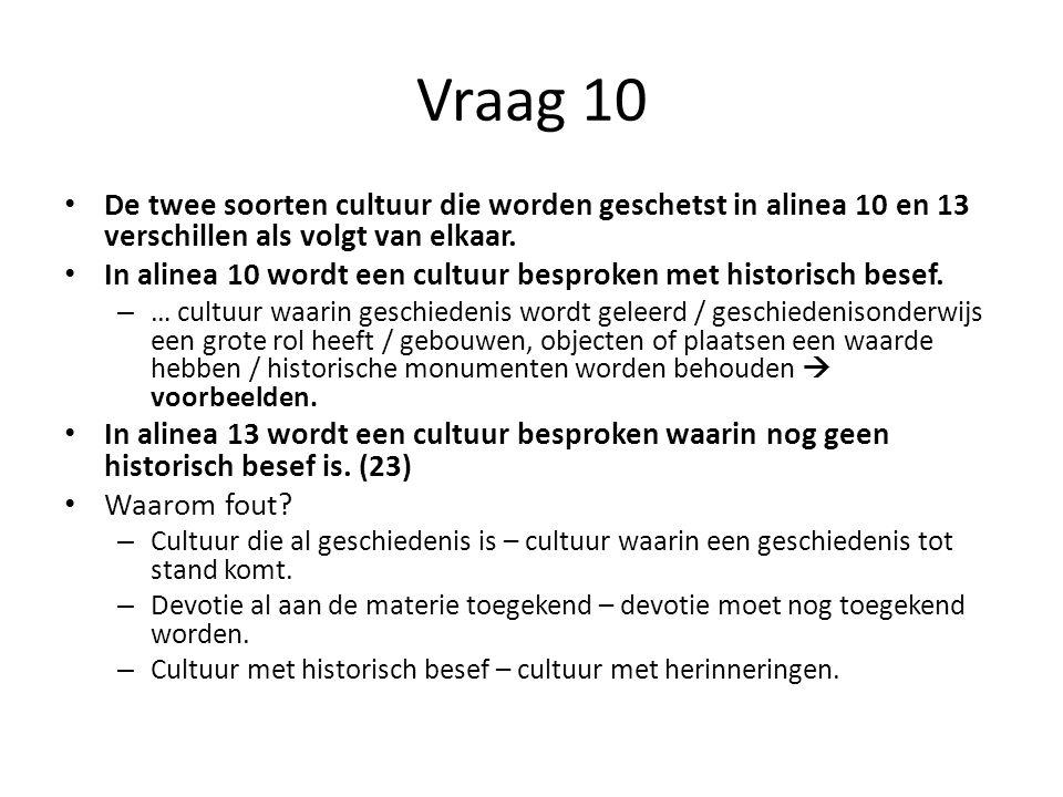 De twee soorten cultuur die worden geschetst in alinea 10 en 13 verschillen als volgt van elkaar. In alinea 10 wordt een cultuur besproken met histori