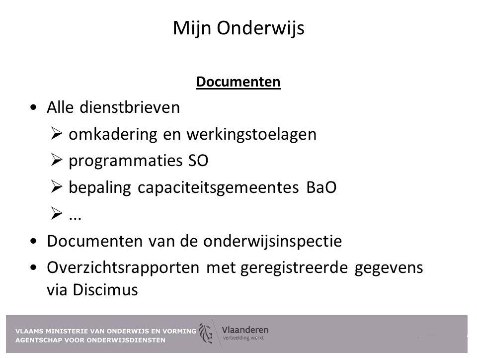 Mijn Onderwijs Documenten Alle dienstbrieven  omkadering en werkingstoelagen  programmaties SO  bepaling capaciteitsgemeentes BaO ... Documenten v