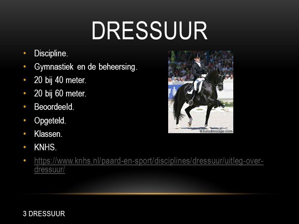 DRESSUUR Discipline. Gymnastiek en de beheersing. 20 bij 40 meter. 20 bij 60 meter. Beoordeeld. Opgeteld. Klassen. KNHS. https://www.knhs.nl/paard-en-