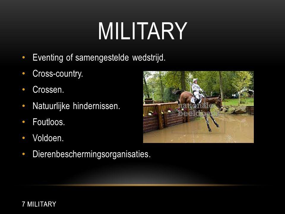 MILITARY Eventing of samengestelde wedstrijd. Cross-country. Crossen. Natuurlijke hindernissen. Foutloos. Voldoen. Dierenbeschermingsorganisaties. 7 M