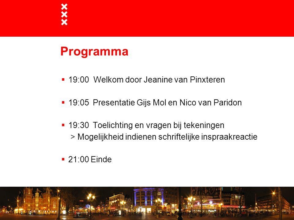  19:00 Welkom door Jeanine van Pinxteren  19:05 Presentatie Gijs Mol en Nico van Paridon  19:30 Toelichting en vragen bij tekeningen > Mogelijkheid