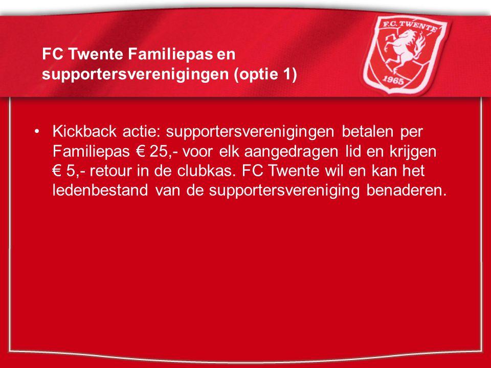FC Twente Familiepas en supportersverenigingen (optie 2) De supportersvereniging werft nieuwe leden om lid te worden van de vereniging.