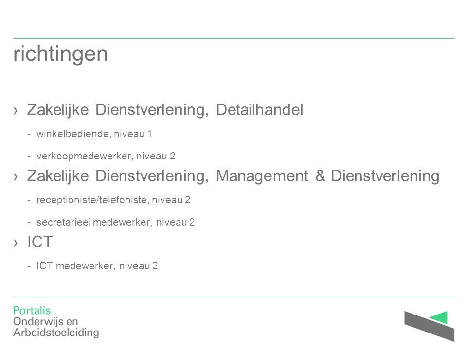 richtingen ›Zakelijke Dienstverlening, Detailhandel - winkelbediende, niveau 1 - verkoopmedewerker, niveau 2 ›Zakelijke Dienstverlening, Management &