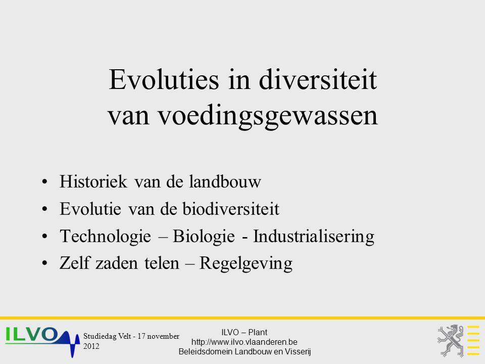 ILVO – Plant http://www.ilvo.vlaanderen.be Beleidsdomein Landbouw en Visserij Evoluties in diversiteit van voedingsgewassen Historiek van de landbouw