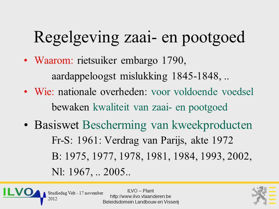ILVO – Plant http://www.ilvo.vlaanderen.be Beleidsdomein Landbouw en Visserij Regelgeving zaai- en pootgoed Waarom: rietsuiker embargo 1790, aardappel