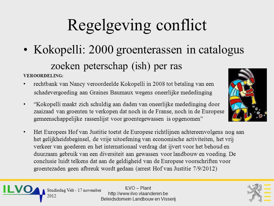 ILVO – Plant http://www.ilvo.vlaanderen.be Beleidsdomein Landbouw en Visserij Regelgeving conflict Kokopelli: 2000 groenterassen in catalogus zoeken p