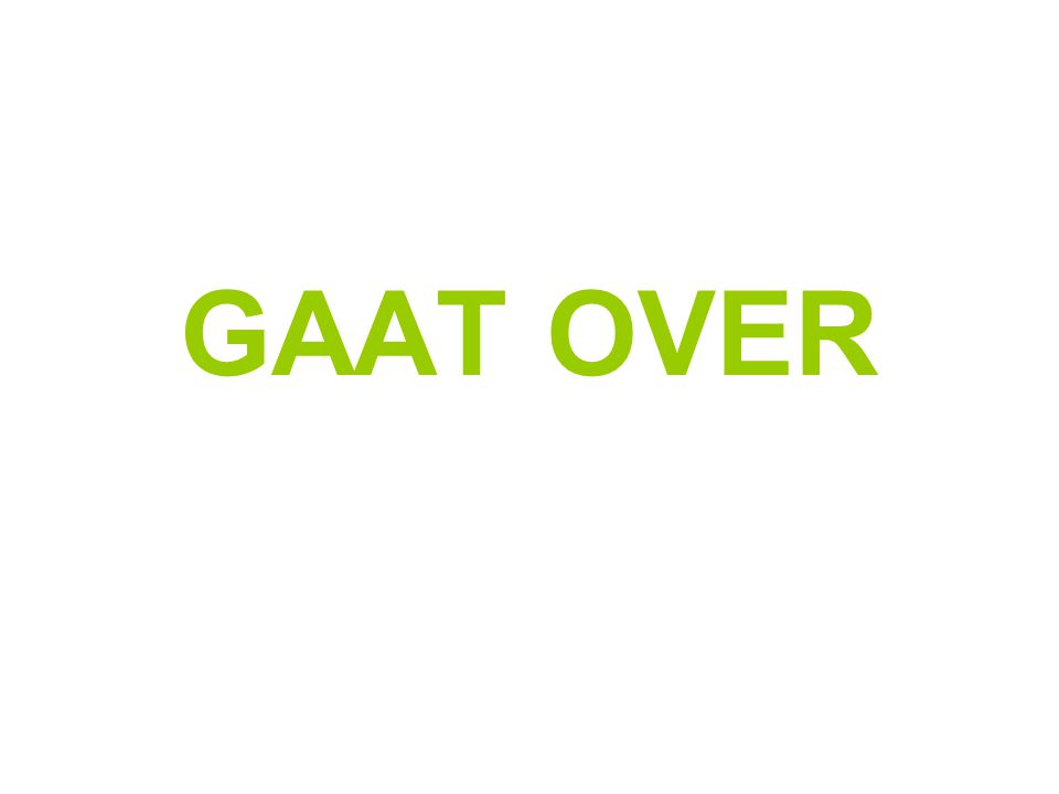 GAAT OVER