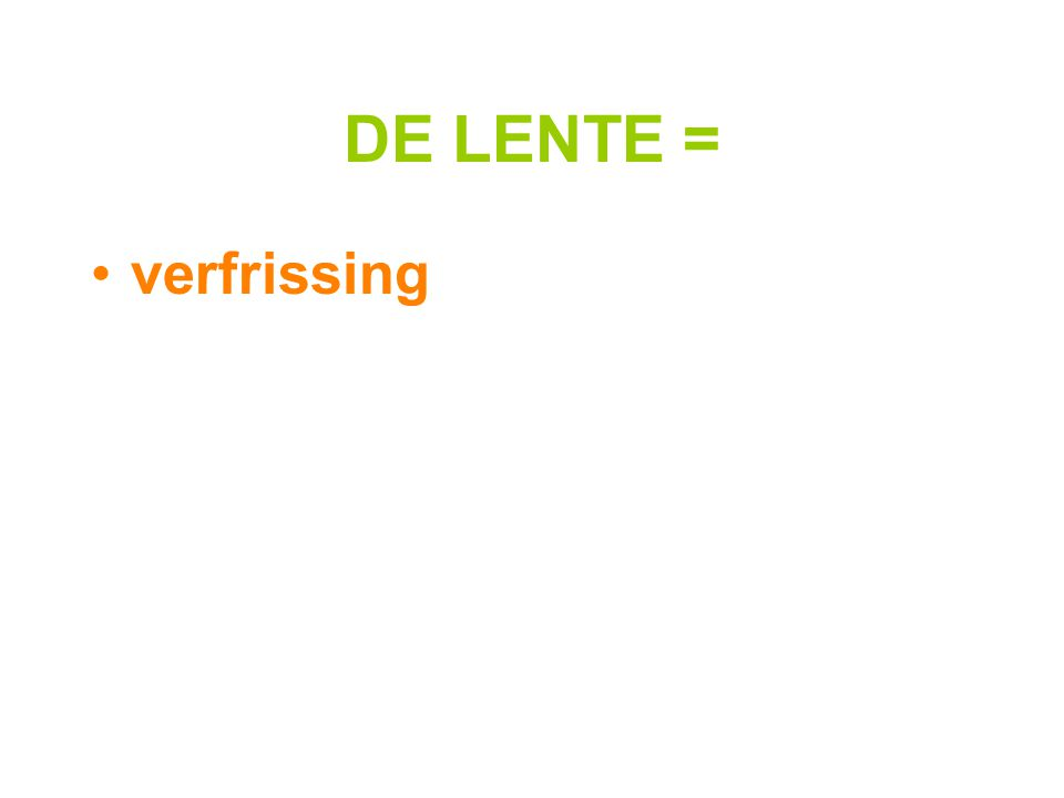 DE LENTE = verfrissing
