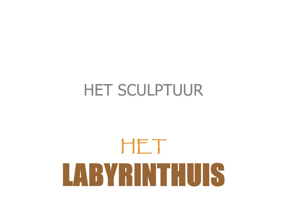 HET SCULPTUUR HET LABYRINTHUIS