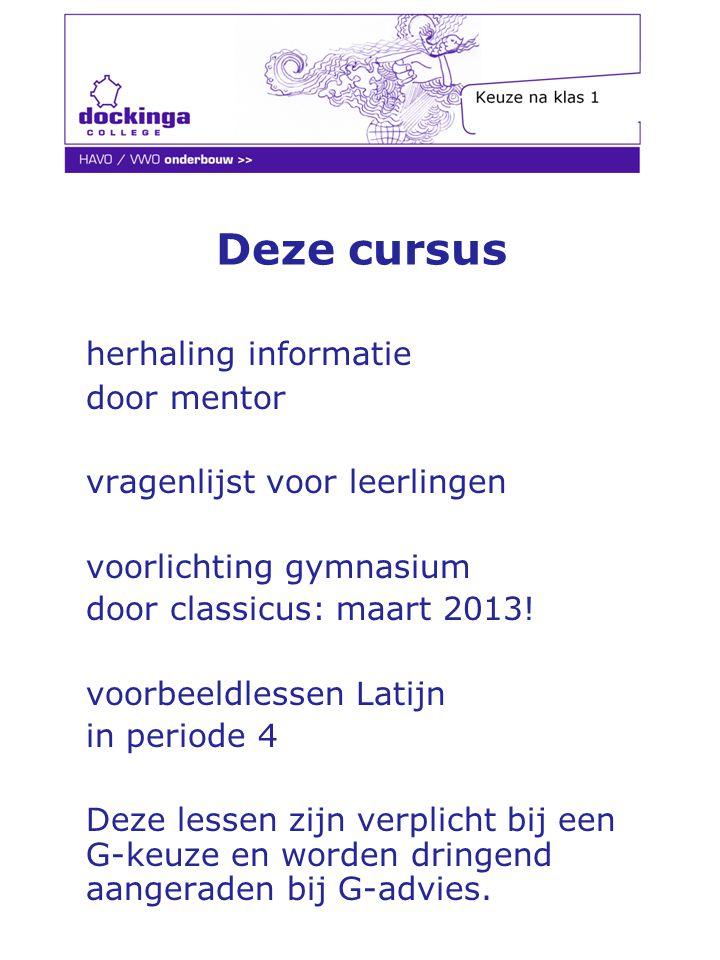 Deze cursus herhaling informatie door mentor vragenlijst voor leerlingen voorlichting gymnasium door classicus: maart 2013! voorbeeldlessen Latijn in