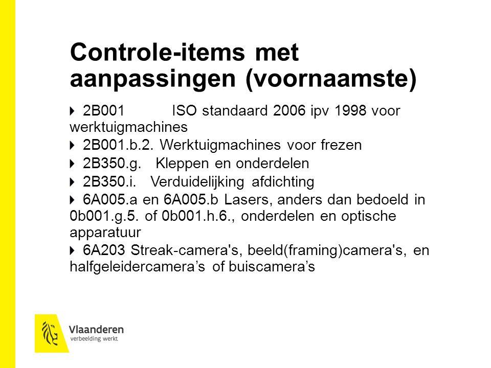 Controle-items met aanpassingen (voornaamste) 2B001 ISO standaard 2006 ipv 1998 voor werktuigmachines 2B001.b.2.