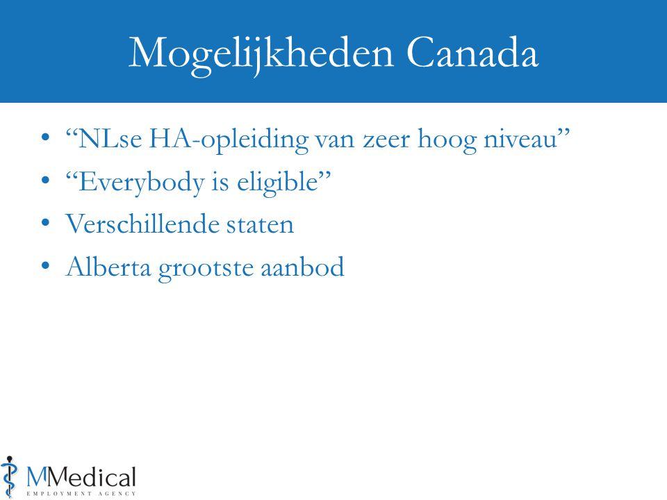 NLse HA-opleiding van zeer hoog niveau Everybody is eligible Verschillende staten Alberta grootste aanbod Mogelijkheden Canada