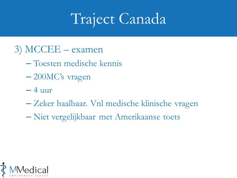 3) MCCEE – examen – Toesten medische kennis – 200MC's vragen – 4 uur – Zeker haalbaar.