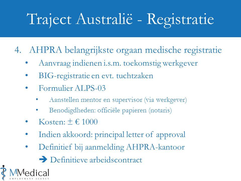 4.AHPRA belangrijkste orgaan medische registratie Aanvraag indienen i.s.m.