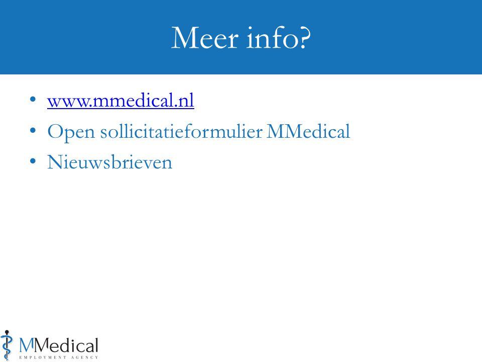 www.mmedical.nl Open sollicitatieformulier MMedical Nieuwsbrieven Meer info?