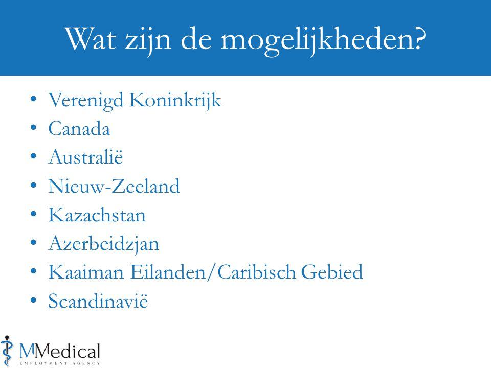 Verenigd Koninkrijk Canada Australië Nieuw-Zeeland Kazachstan Azerbeidzjan Kaaiman Eilanden/Caribisch Gebied Scandinavië Wat zijn de mogelijkheden?