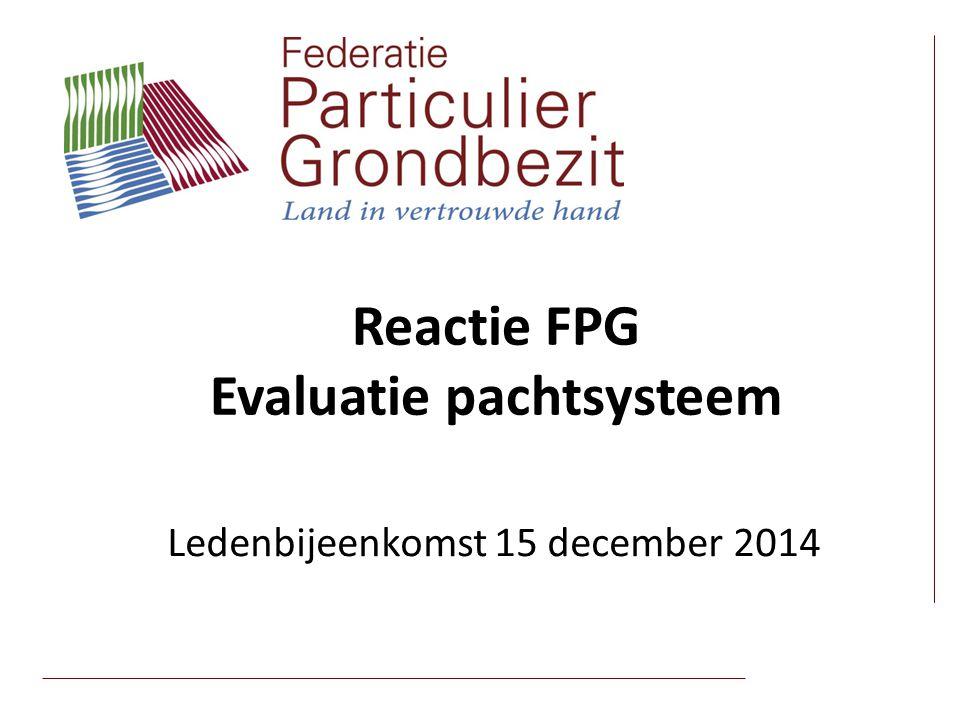 Reactie FPG Evaluatie pachtsysteem Ledenbijeenkomst 15 december 2014