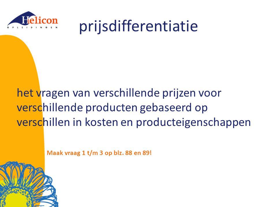 prijsdifferentiatie het vragen van verschillende prijzen voor verschillende producten gebaseerd op verschillen in kosten en producteigenschappen Maak
