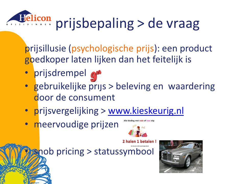 prijsbepaling > de vraag prijsillusie (psychologische prijs): een product goedkoper laten lijken dan het feitelijk is prijsdrempel gebruikelijke prijs