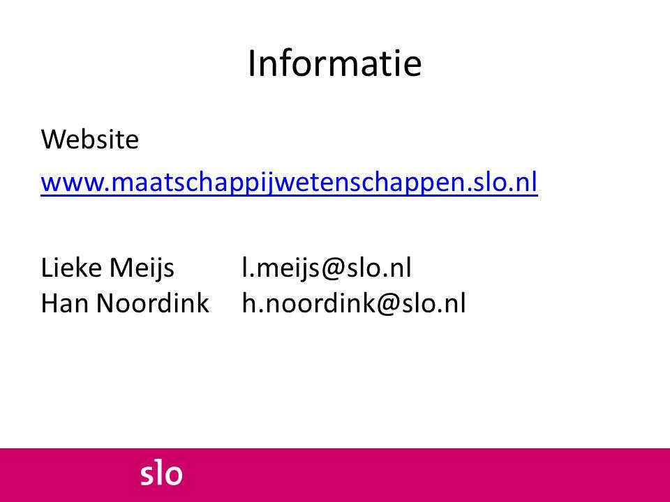 Informatie Website www.maatschappijwetenschappen.slo.nl Lieke Meijsl.meijs@slo.nl Han Noordinkh.noordink@slo.nl