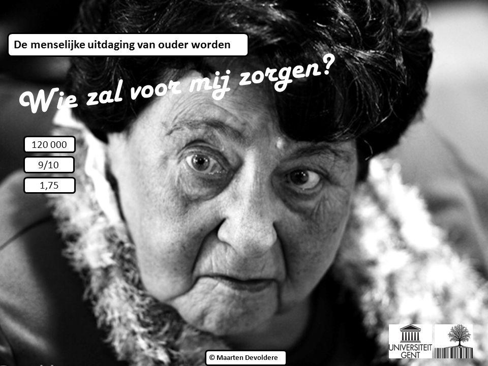 ©© © Piet Flour ©© © Maarten Devoldere Wie zal voor mij zorgen.