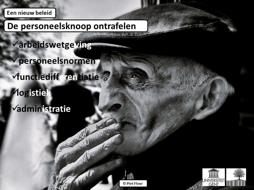 De personeelsknoop ontrafelen ©© © Piet Flour Een nieuw beleid arbeidswetgeving personeelsnormen functiedifferentiatie logistiek administratie