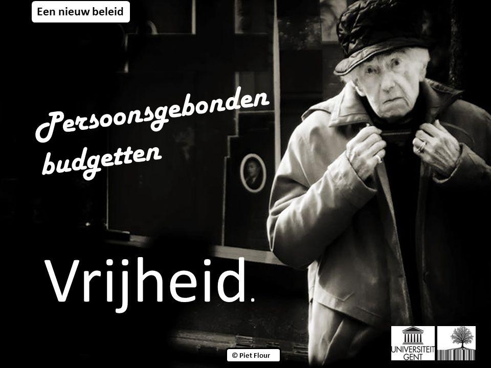 ©© © Piet Flour Een nieuw beleid Persoonsgebonden budgetten Vrijheid.
