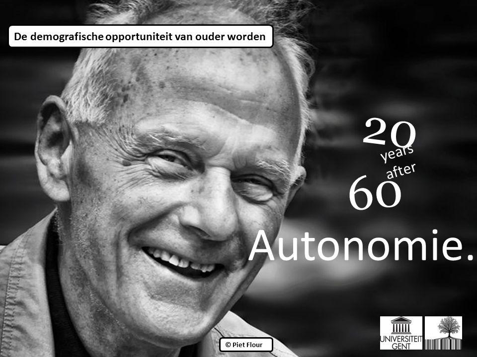 ©© © Piet Flour 20 years after 60 De demografische opportuniteit van ouder worden Autonomie.