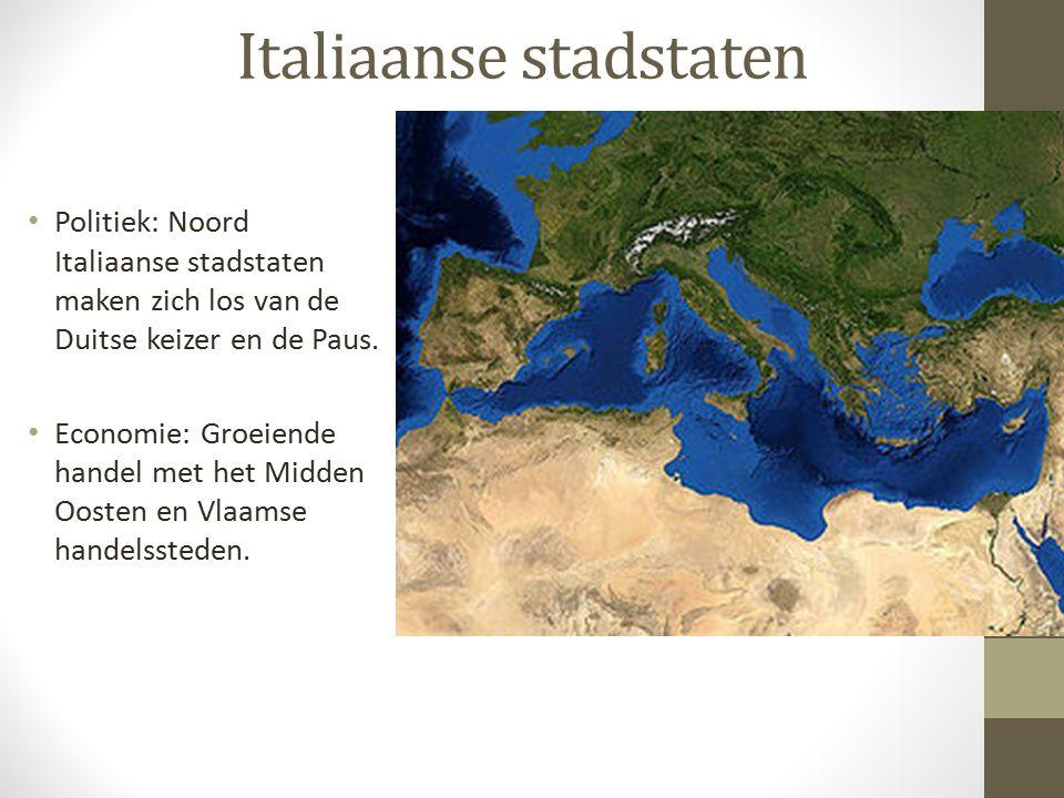 Italiaanse stadstaten Politiek: Noord Italiaanse stadstaten maken zich los van de Duitse keizer en de Paus. Economie: Groeiende handel met het Midden
